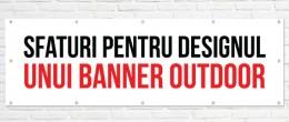 Sfaturi pentru Designul unui Banner Outdoor